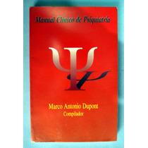 Manual Clínico De Psiquiatría. Marco Antonio Dupont