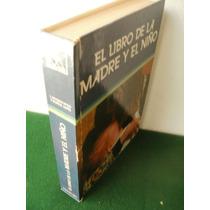 El Libro De La Madre Y El Niño{l.shultz-wild/ F.muñoz López}