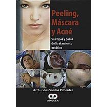 Libro Peeling, Máscara Y Acné Amolca !!100% Nuevos!!
