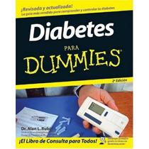 Diabetes Para Dummies Dr. Alan Rubin. Dieta, Ejercicio, Y +