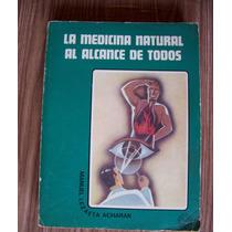 La Medicina Natural Al Alcance De Todos-manuel Lezaeta-hm4