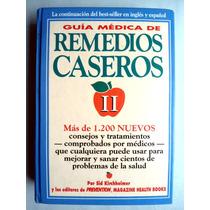 Guía Médica De Remedios Caseros. Ed. 1994 Sid Kirchheimer