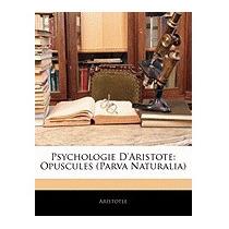 Psychologie Daristote: Opuscules (parva, Aristotle
