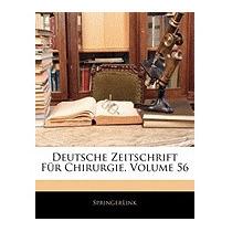 Deutsche Zeitschrift Fur Chirurgie, Volume 56, Springerlink