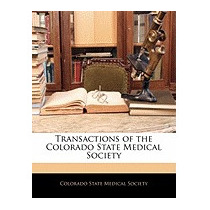 Transactions Of The Colorado State, State Medical Society