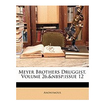 Meyer Brothers Druggist, Volume 26, Issue 12, Anonymous