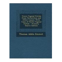 Vesico-vaginal Fistula From Parturition, Thomas Addis Emmet