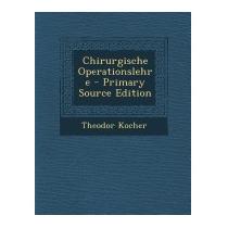 Chirurgische Operationslehre - Primary, Theodor Kocher