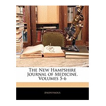 New Hampshire Journal Of Medicine, Volumes 5-6, Anonymous