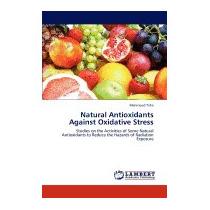Natural Antioxidants Against Oxidative Stress, Mahmoud Taha