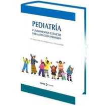 Pediatria Fundamentos Clinicos Para Atencion Primaria 1 Vol