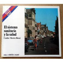 El Sistema Sanitario Y La Salud. Carlos Mestre Rossi. Maa