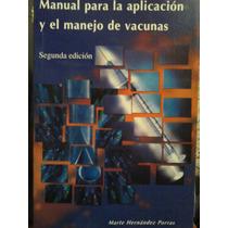 Manual Para La Aplicacion Y El Manejo De Vacunas,2da Edicion