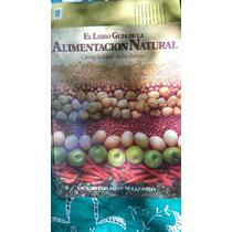 El Libro Guía De La Alimentación Natural.