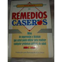 Guia Medica De Remedios Caseros(2004/parson Walton Press)