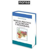 Manual Práctico De Nutrición Y Dietoterapia 1 Vol Monsa
