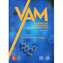 Vam Vademécum Académico De Medicamentos 6a Ed 2013 !nuevos!