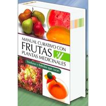 Manual Curativo Con Frutas Y Plantas Medicinales G. Latino