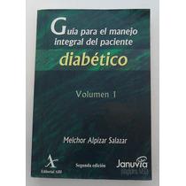 Guía Para El Manejo Integral Del Paciente Diabético/ Alpízar