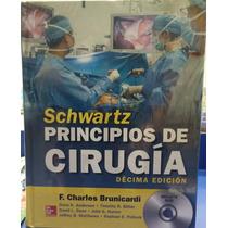 Libro Schwartz Principios De Cirugia 10° Decima Edicion