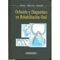 Libro Oclusión Y Diagnóstico En Rehabilitación Oral - Pdf