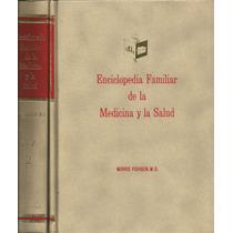 Enciclopedia Familiar De La Medicina Y La Salud. M. Fischbe.
