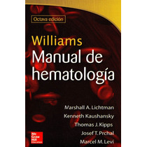 Williams Manual De Hematología Mcgraw-hill 2014 !!nuevos!!