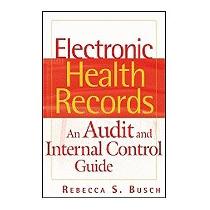 Electronic Health Records: An Audit, Rebecca Saltiel Busch