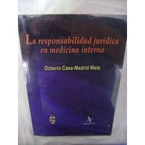La Responsabilidad Jurídica En Medicina Interna- Casa-madrid