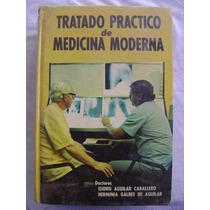 Tratado Práctico De Medicina Moderna - Isidro Aguilar C.