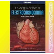 La Alegría De Leer El Electrocardiograma !nuevos Originales!