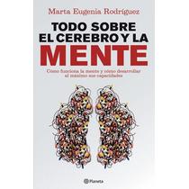 E-book : Todo Sobre El Cerebro Y La Mente - Marta Rodriguez