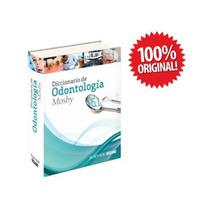 Diccionario De Odontologia Mosby, 1 Vol Elsevier / Oceano