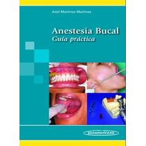 Martínez Anestesia Bucal Guía Práctica !!100% Nuevos!!