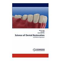 Science Of Dental Restoration, Reeta Jain