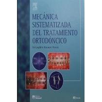 Libro Mecanica Sistematizada Del Tratamiento Ortodoncico