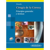 Cirugía De Córnea Principios Generales Y Técnicas Chiaradía
