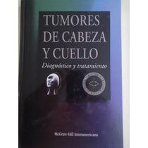 Tumores De Cabeza.diagnóstico Y Tratamiento,mcgraw-hill 2000