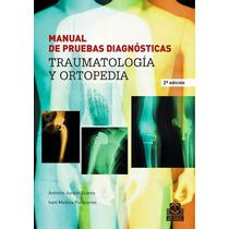 Manual De Pruebas Diagnósticas En Traumatología Y Ortopedia