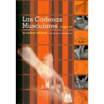 Las Cadenas Musculares Tomo 6. 1° Edicion. 2006
