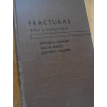 Fracturas Atlas Y Tratamiento Edward L. Compere, Sam W. Bank