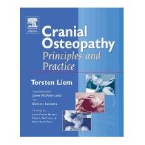 Cranial Osteopathy: Principles And Practice, Torsten Liem