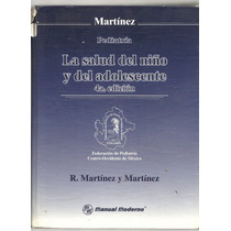 La Salud Del Niño Y Del Adolescente / R. Martínez Y Martínez