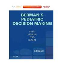 Bermans Pediatric Decision Making: Expert Consult -, Berman
