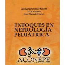 Enfoques En Nefrología Pedíatrica Pdf
