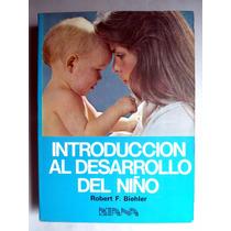 Introducción Al Desarrollo Del Niño. Robert F. Biehler