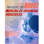 Tratado De Medicina De Urgencias Pediatricas Libro En Pdf
