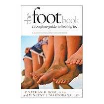 Foot Book: A Complete Guide To Healthy Feet, Jonathan D Rose