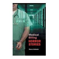 Medical Billing Horror Stories, Sharon Hollander