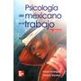 Psicología Del Mexicano En El Trabajo Mcgraw-hill !nuevos!